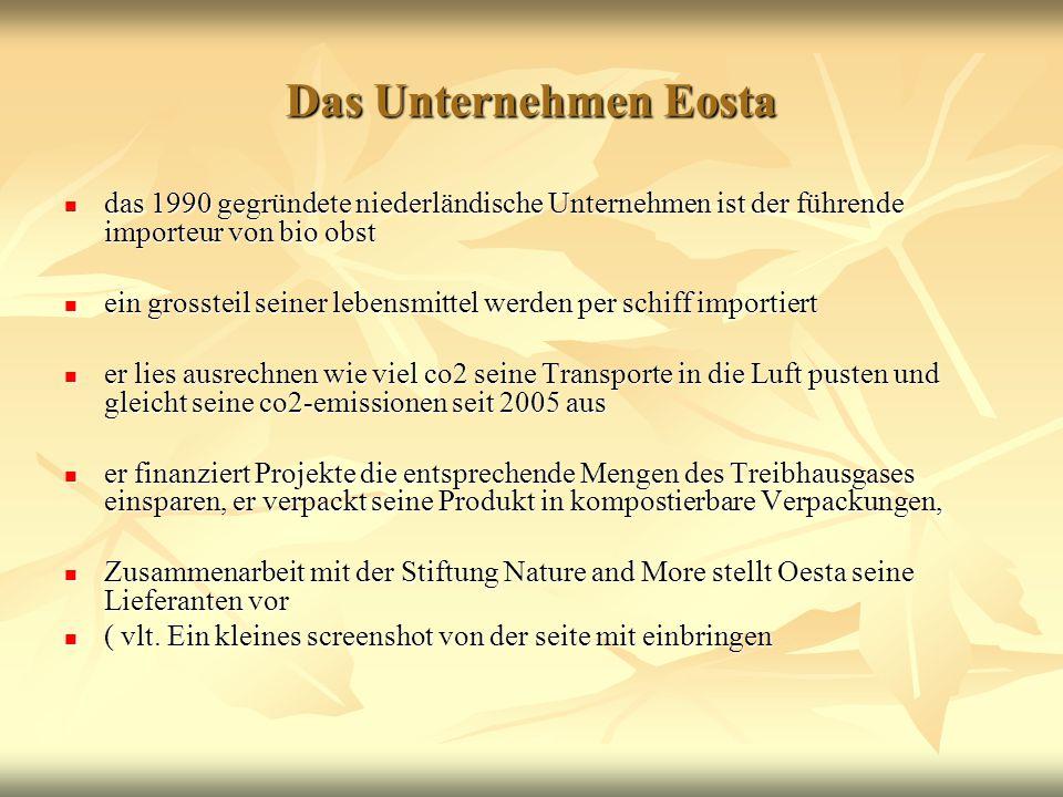 Das Unternehmen Eosta das 1990 gegründete niederländische Unternehmen ist der führende importeur von bio obst.