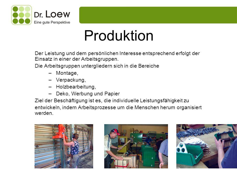 Produktion Der Leistung und dem persönlichen Interesse entsprechend erfolgt der Einsatz in einer der Arbeitsgruppen.