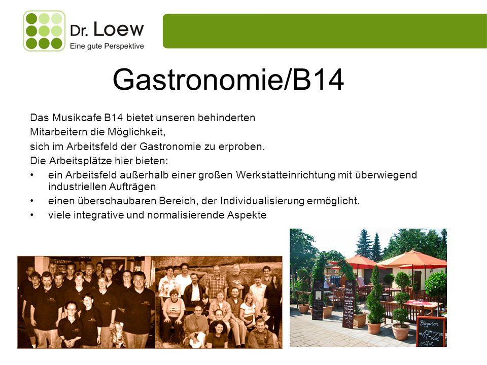 Gastronomie/B14 Das Musikcafe B14 bietet unseren behinderten