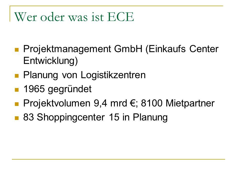 Wer oder was ist ECE Projektmanagement GmbH (Einkaufs Center Entwicklung) Planung von Logistikzentren.