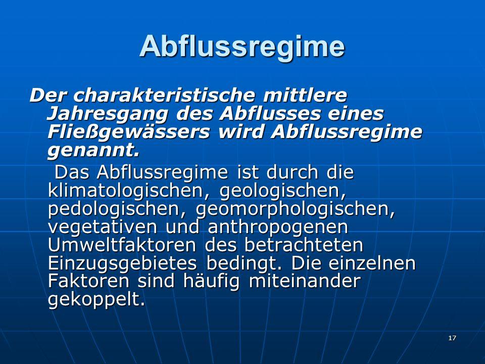 Abflussregime Der charakteristische mittlere Jahresgang des Abflusses eines Fließgewässers wird Abflussregime genannt.
