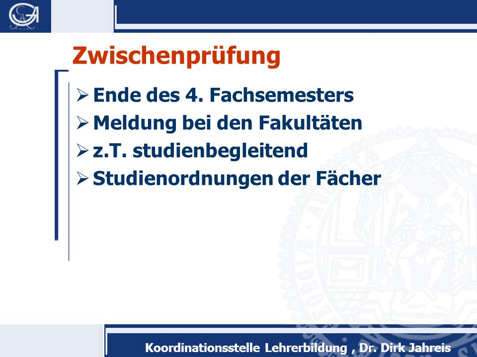 Zwischenprüfung Ende des 4. Fachsemesters Meldung bei den Fakultäten