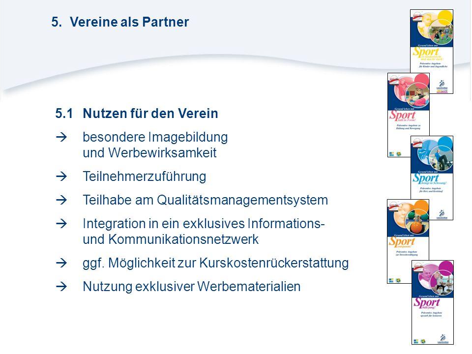 5. Vereine als Partner 5.1 Nutzen für den Verein.  besondere Imagebildung und Werbewirksamkeit.  Teilnehmerzuführung.