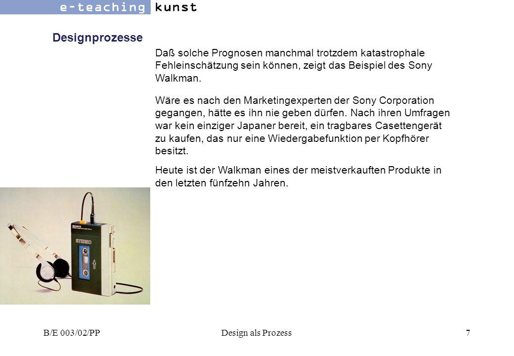 Designprozesse Daß solche Prognosen manchmal trotzdem katastrophale Fehleinschätzung sein können, zeigt das Beispiel des Sony Walkman.