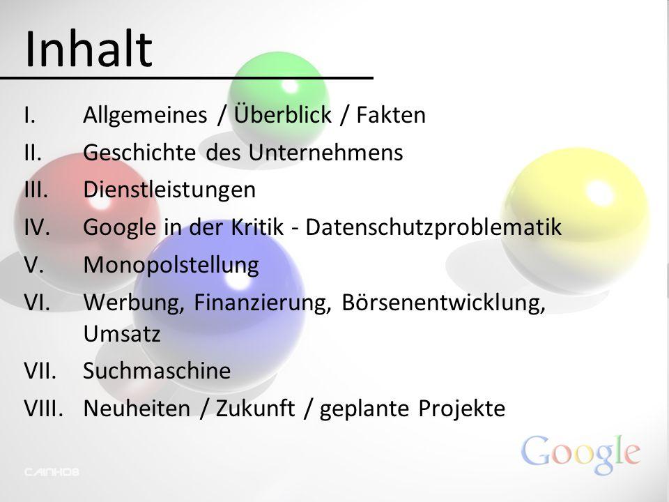 Inhalt Allgemeines / Überblick / Fakten Geschichte des Unternehmens