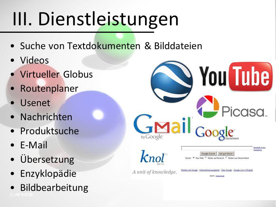 III. Dienstleistungen Suche von Textdokumenten & Bilddateien Videos