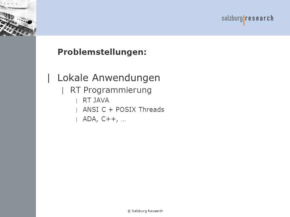 Lokale Anwendungen Problemstellungen: RT Programmierung RT JAVA