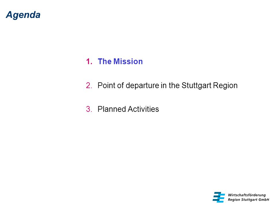Agenda The Mission Point of departure in the Stuttgart Region