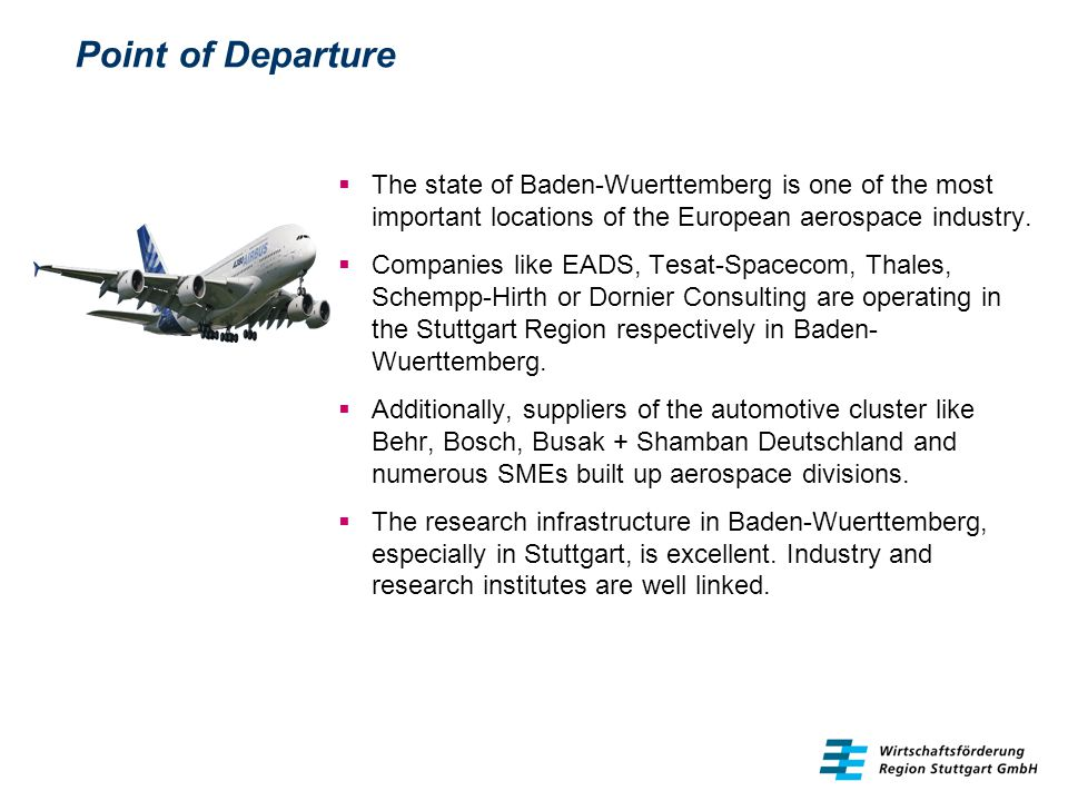 Point of Departure The state of Baden-Wuerttemberg is one of the most important locations of the European aerospace industry.