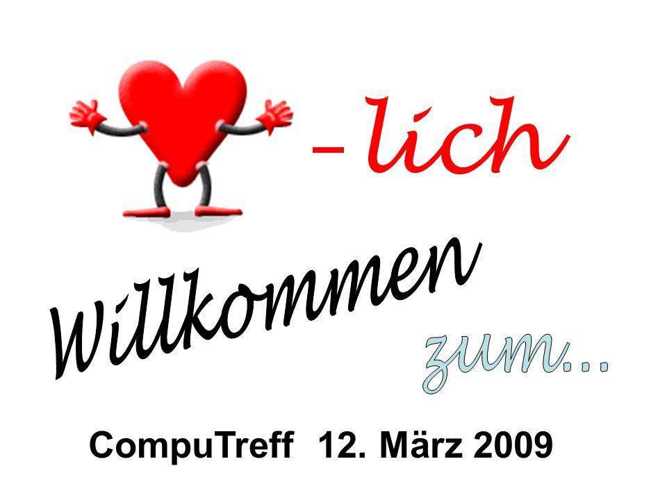 lich Willkommen zum... CompuTreff 12. März 2009