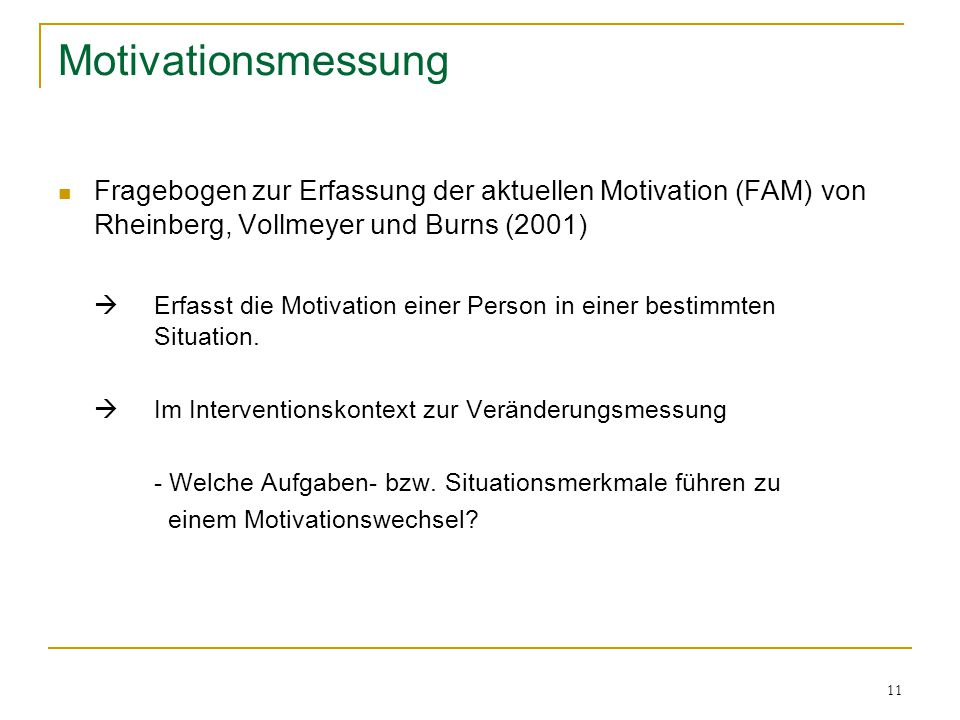 Motivationsmessung Fragebogen zur Erfassung der aktuellen Motivation (FAM) von Rheinberg, Vollmeyer und Burns (2001)