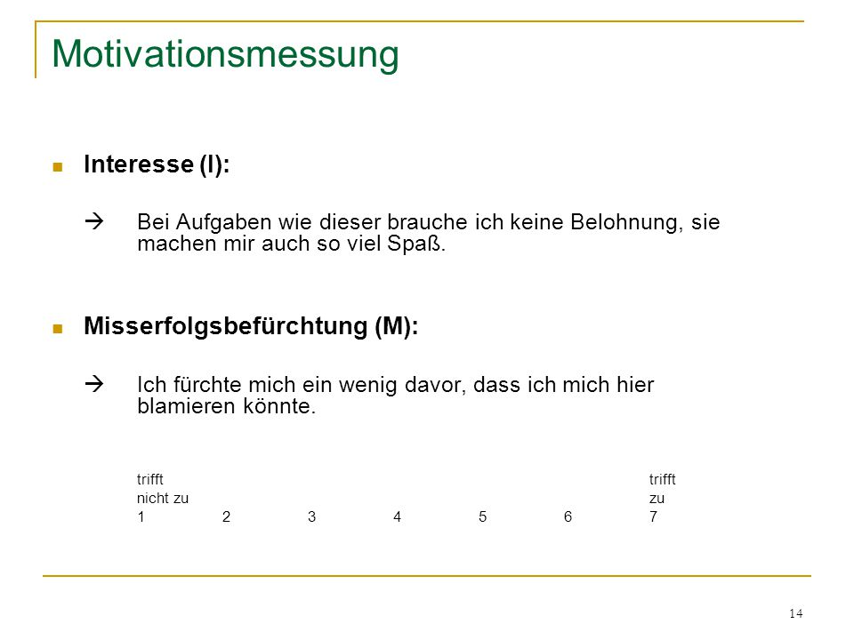 Motivationsmessung Interesse (I): Misserfolgsbefürchtung (M):
