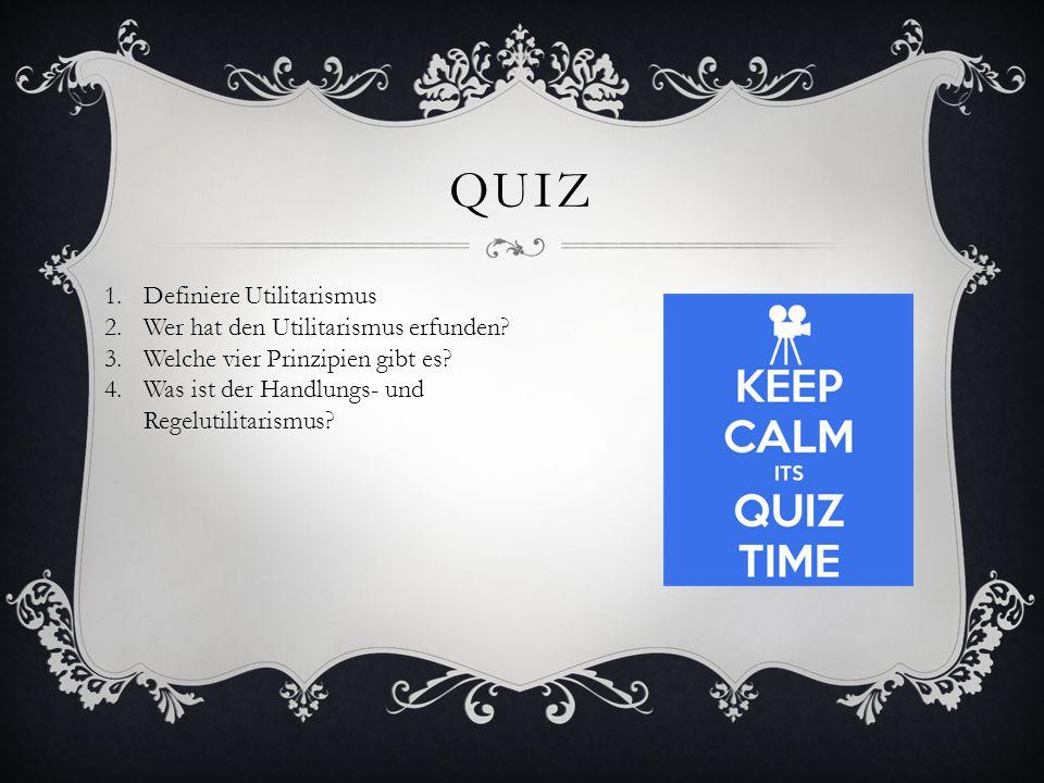 quiz Definiere Utilitarismus Wer hat den Utilitarismus erfunden