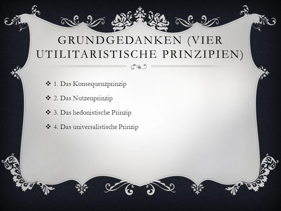 Grundgedanken (Vier utilitaristische Prinzipien)
