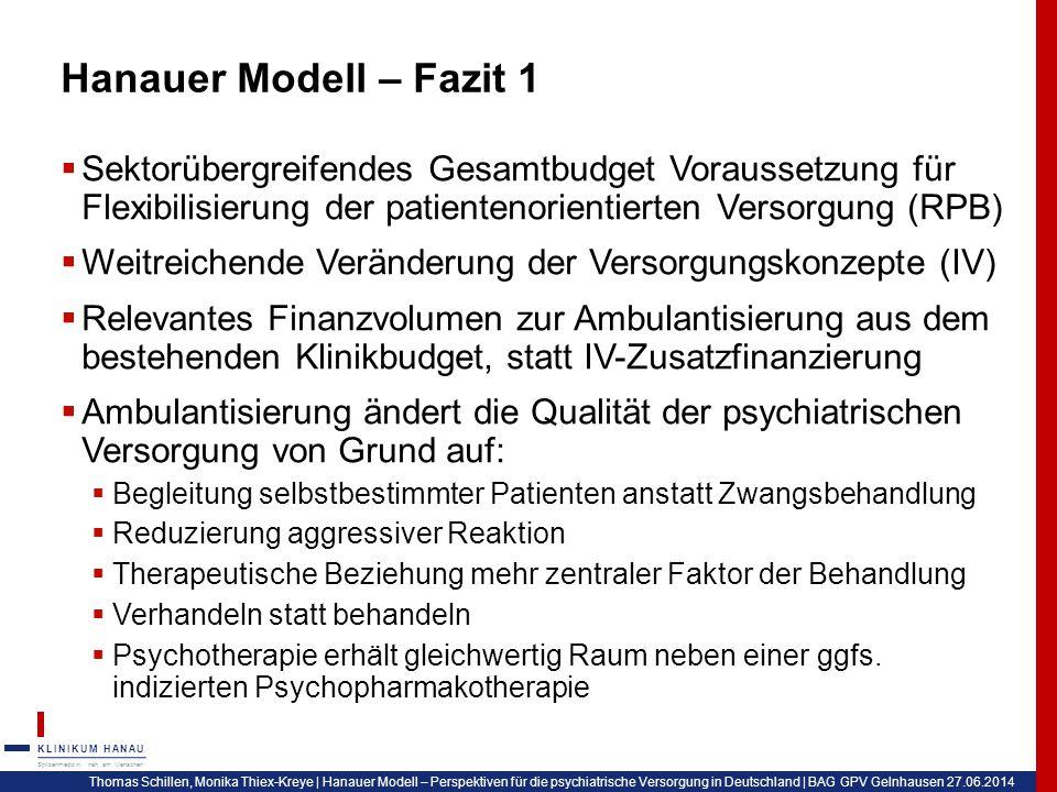 Hanauer Modell – Fazit 1 Sektorübergreifendes Gesamtbudget Voraussetzung für Flexibilisierung der patientenorientierten Versorgung (RPB)