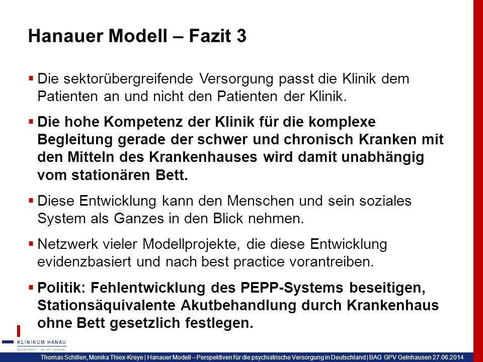Hanauer Modell – Fazit 3 Die sektorübergreifende Versorgung passt die Klinik dem Patienten an und nicht den Patienten der Klinik.