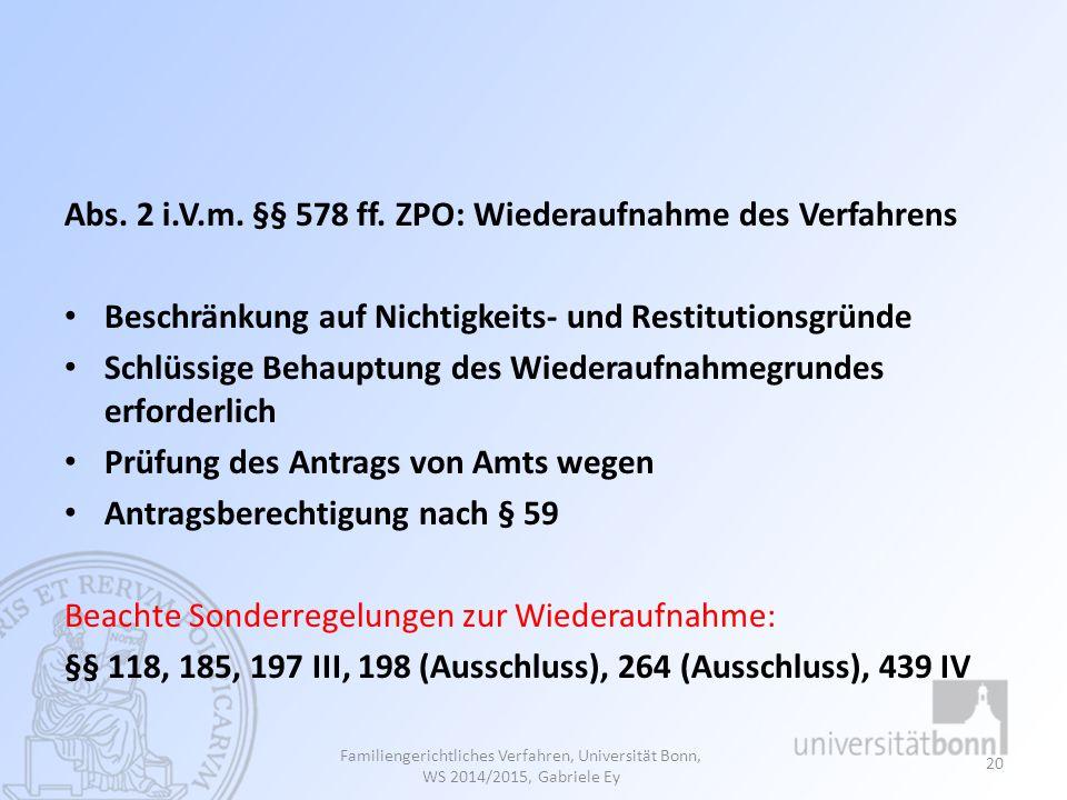 Abs. 2 i.V.m. §§ 578 ff. ZPO: Wiederaufnahme des Verfahrens