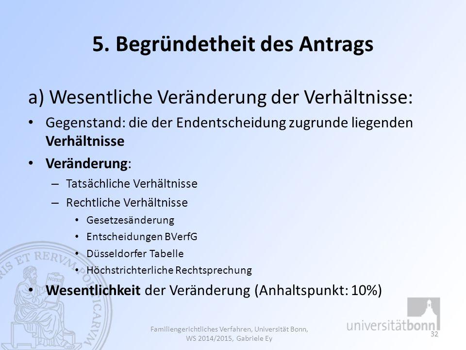 5. Begründetheit des Antrags