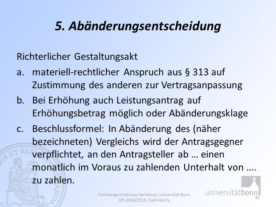 5. Abänderungsentscheidung