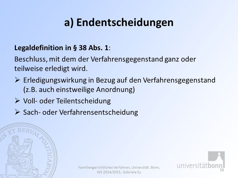 a) Endentscheidungen Legaldefinition in § 38 Abs. 1: