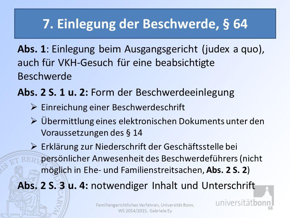 7. Einlegung der Beschwerde, § 64
