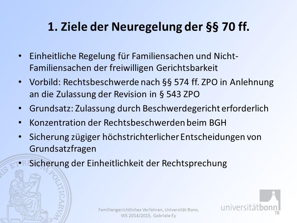 1. Ziele der Neuregelung der §§ 70 ff.