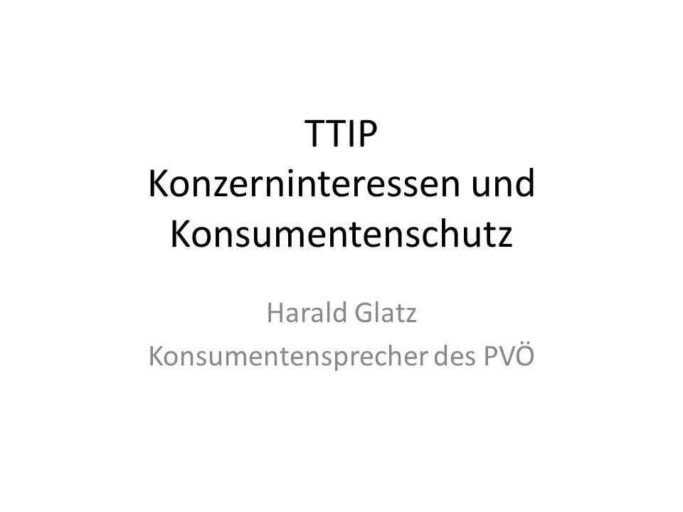 TTIP Konzerninteressen und Konsumentenschutz