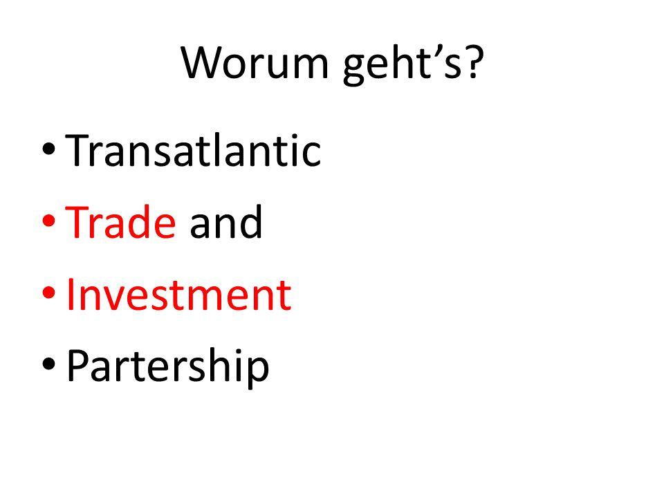 Worum geht's Transatlantic Trade and Investment Partership