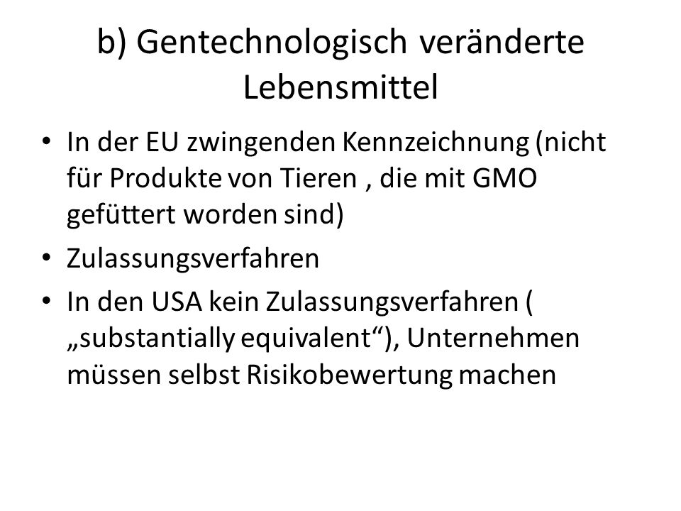 b) Gentechnologisch veränderte Lebensmittel