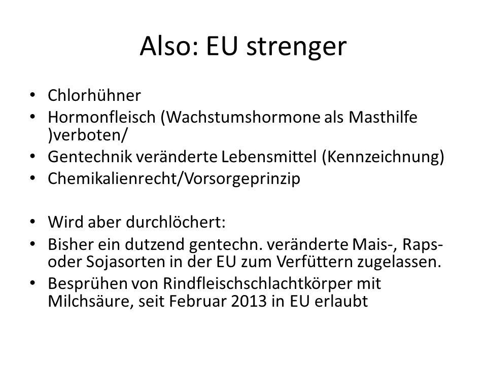 Also: EU strenger Chlorhühner