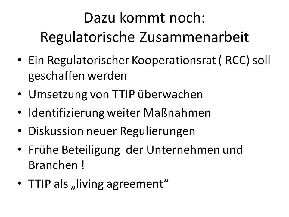 Dazu kommt noch: Regulatorische Zusammenarbeit