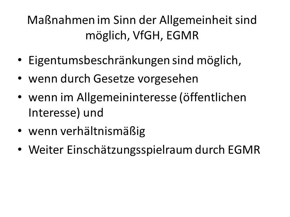 Maßnahmen im Sinn der Allgemeinheit sind möglich, VfGH, EGMR