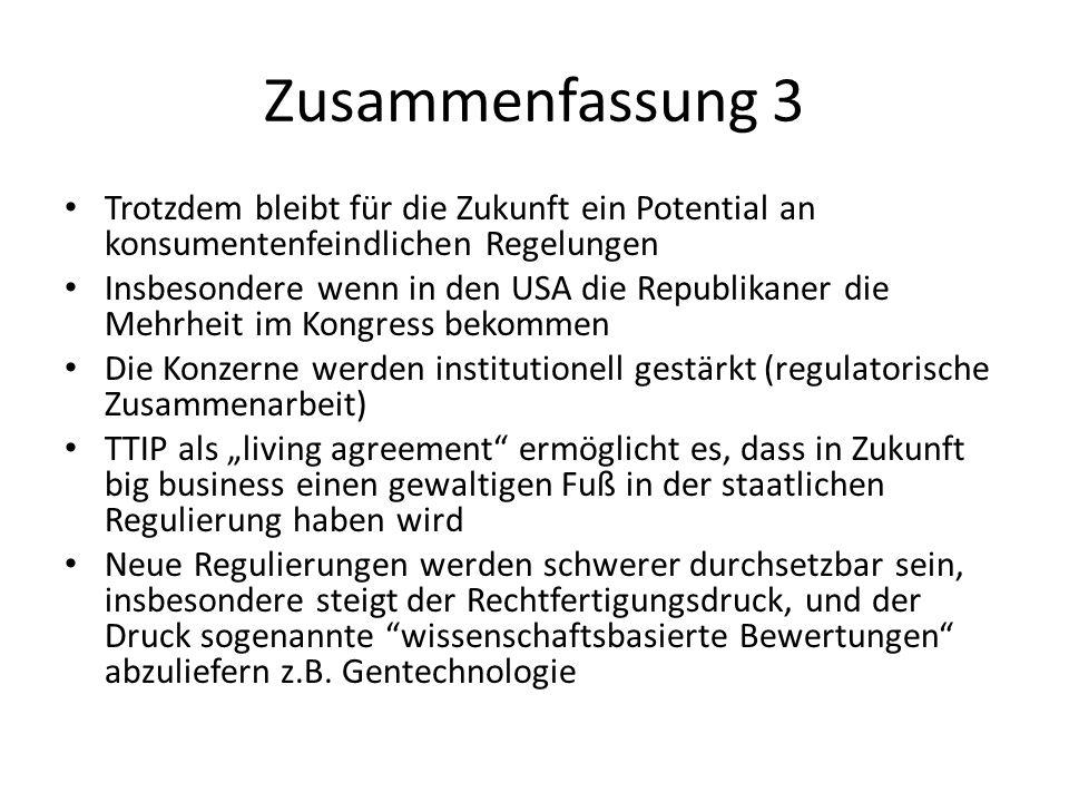Zusammenfassung 3 Trotzdem bleibt für die Zukunft ein Potential an konsumentenfeindlichen Regelungen.