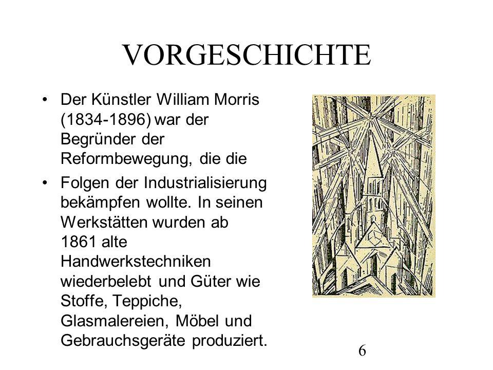 VORGESCHICHTE Der Künstler William Morris (1834-1896) war der Begründer der Reformbewegung, die die.