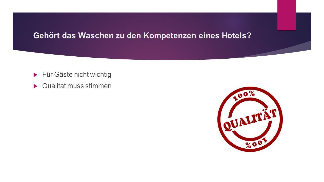 Gehört das Waschen zu den Kompetenzen eines Hotels
