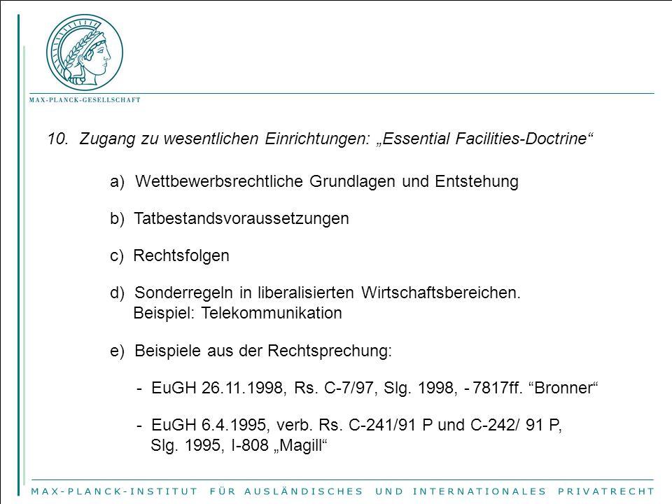 """10. Zugang zu wesentlichen Einrichtungen: """"Essential Facilities-Doctrine"""