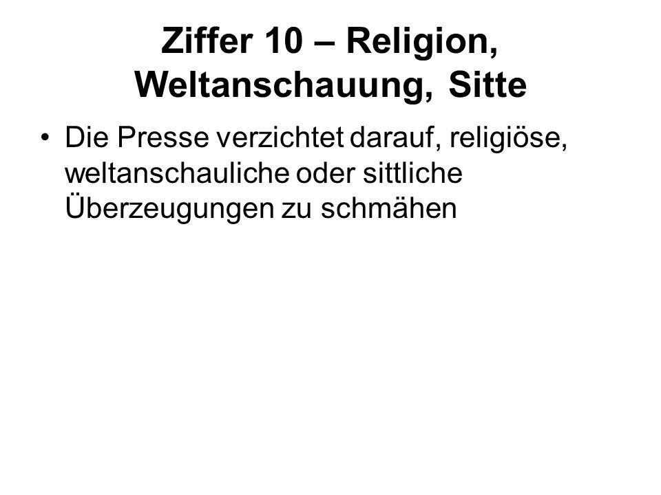 Ziffer 10 – Religion, Weltanschauung, Sitte