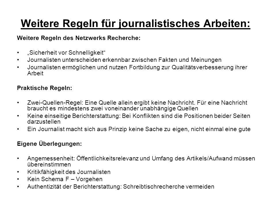 Weitere Regeln für journalistisches Arbeiten: