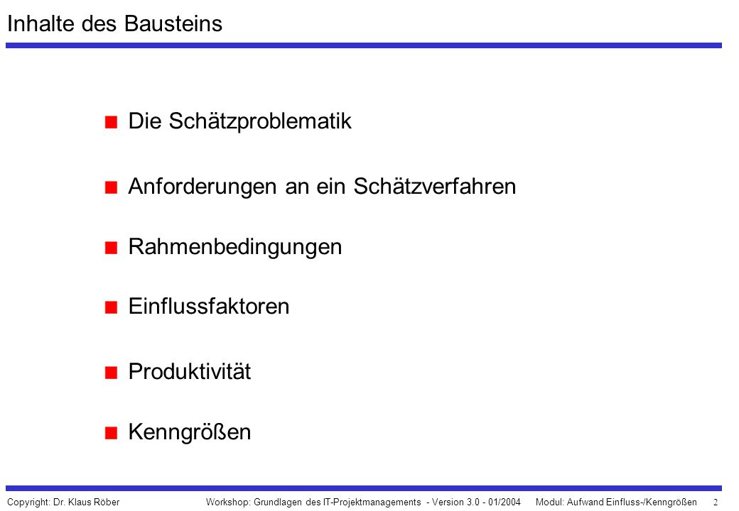 Inhalte des Bausteins Die Schätzproblematik. Anforderungen an ein Schätzverfahren. Rahmenbedingungen.