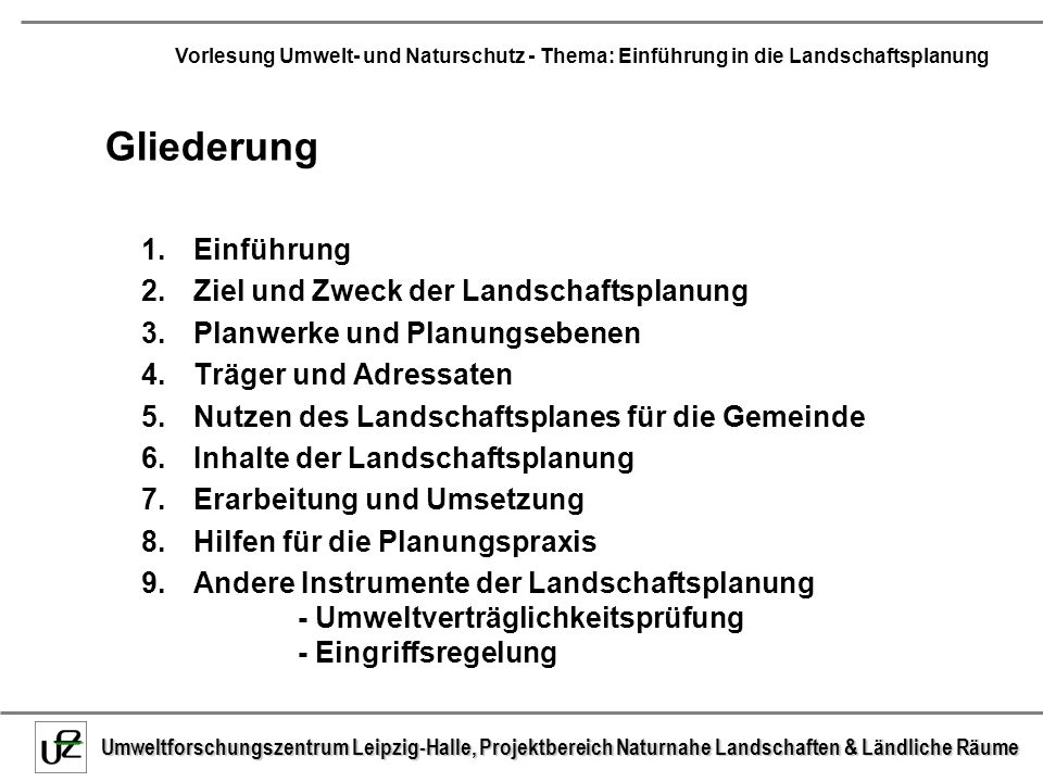 Gliederung Einführung Ziel und Zweck der Landschaftsplanung