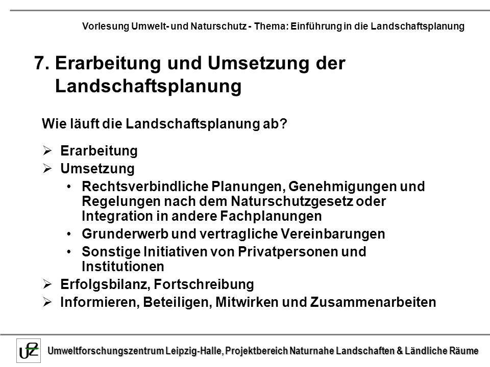 7. Erarbeitung und Umsetzung der Landschaftsplanung