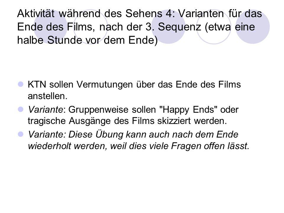 Aktivität während des Sehens 4: Varianten für das Ende des Films, nach der 3. Sequenz (etwa eine halbe Stunde vor dem Ende)