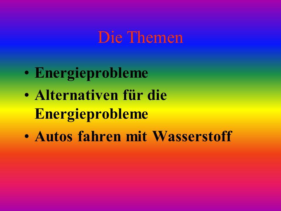 Die Themen Energieprobleme Alternativen für die Energieprobleme