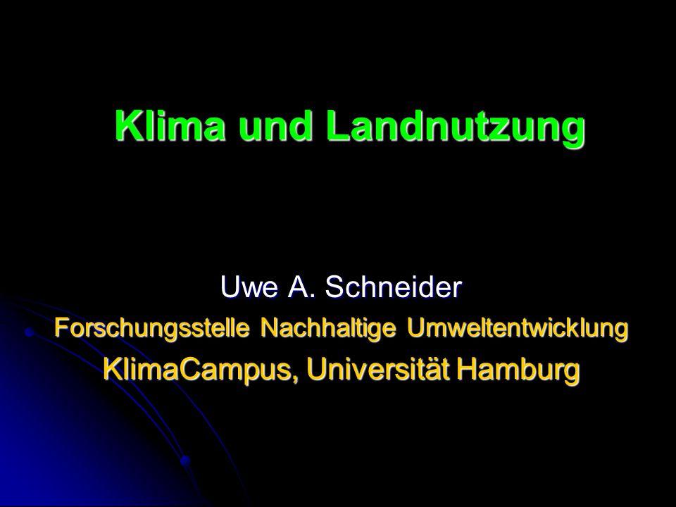 Klima und Landnutzung Uwe A. Schneider
