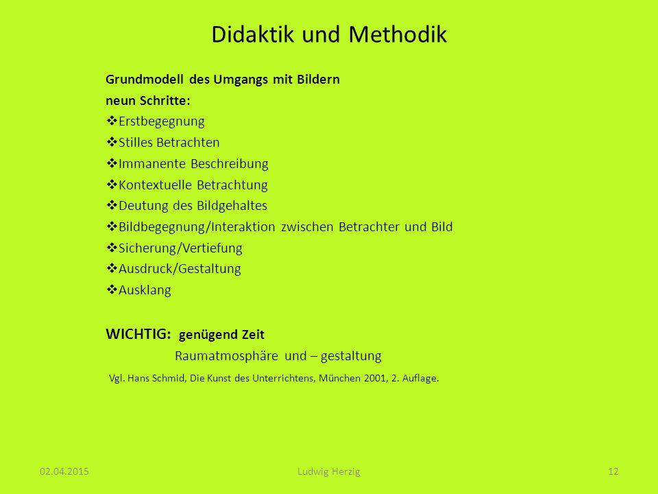 Didaktik und Methodik WICHTIG: genügend Zeit