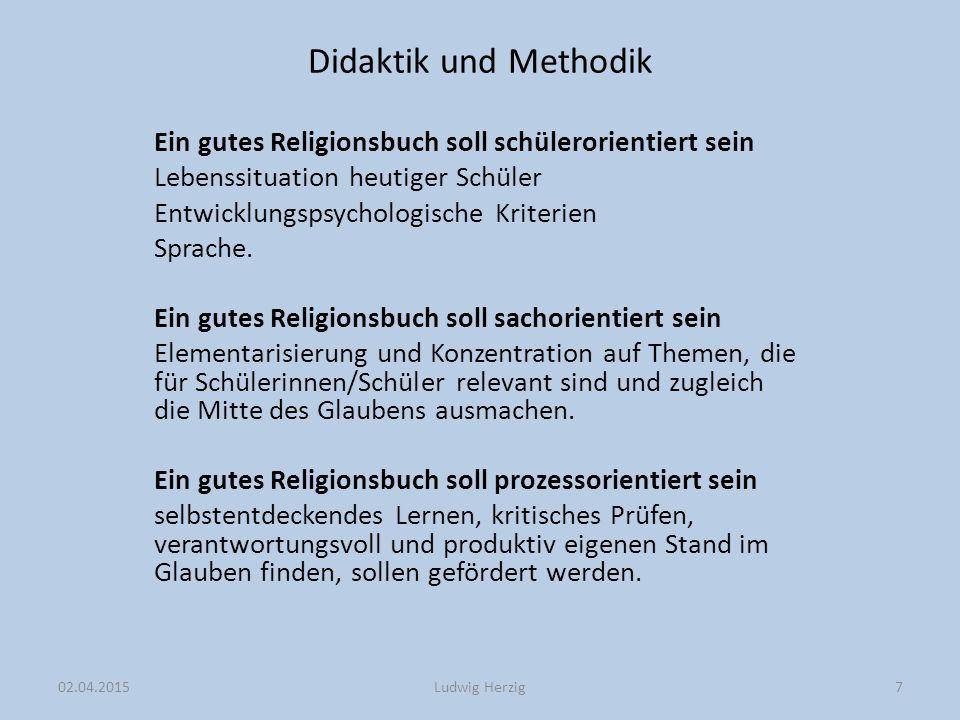 Didaktik und Methodik Ein gutes Religionsbuch soll schülerorientiert sein. Lebenssituation heutiger Schüler.