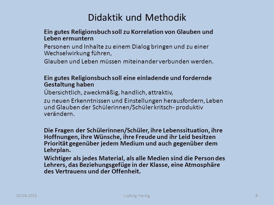 Didaktik und Methodik Ein gutes Religionsbuch soll zu Korrelation von Glauben und Leben ermuntern.