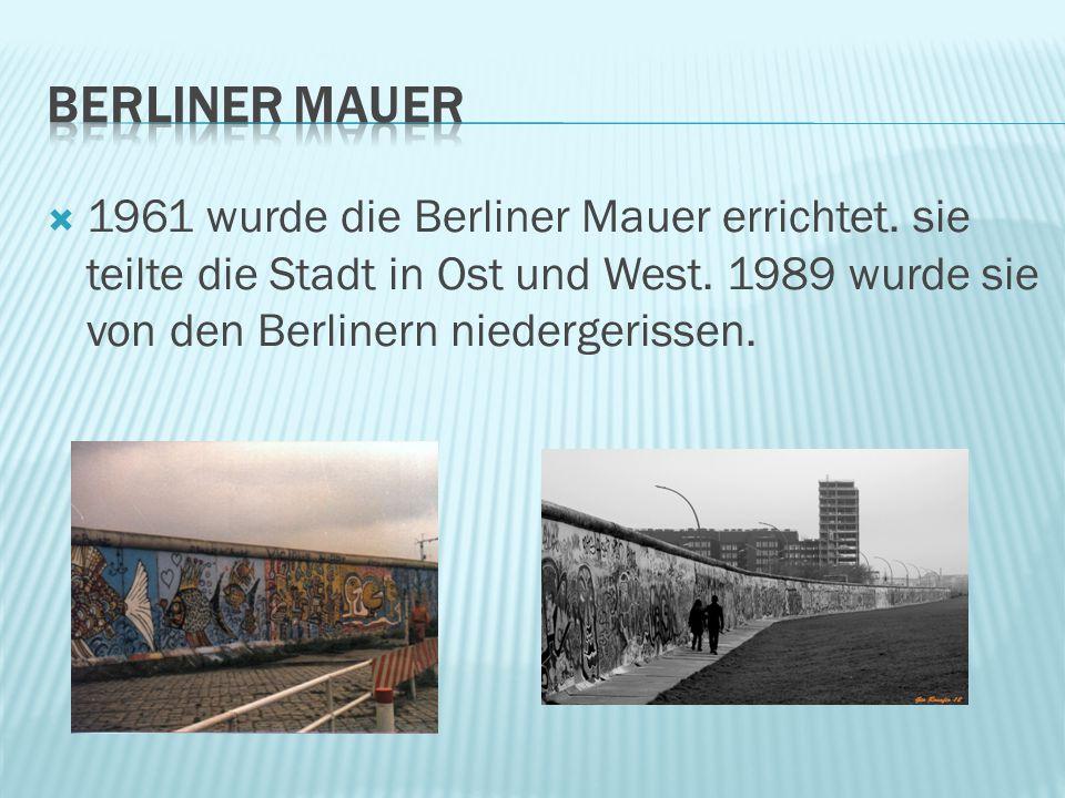 Berliner Mauer 1961 wurde die Berliner Mauer errichtet.
