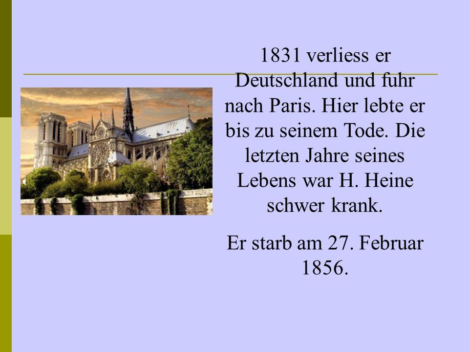 1831 verliess er Deutschland und fuhr nach Paris