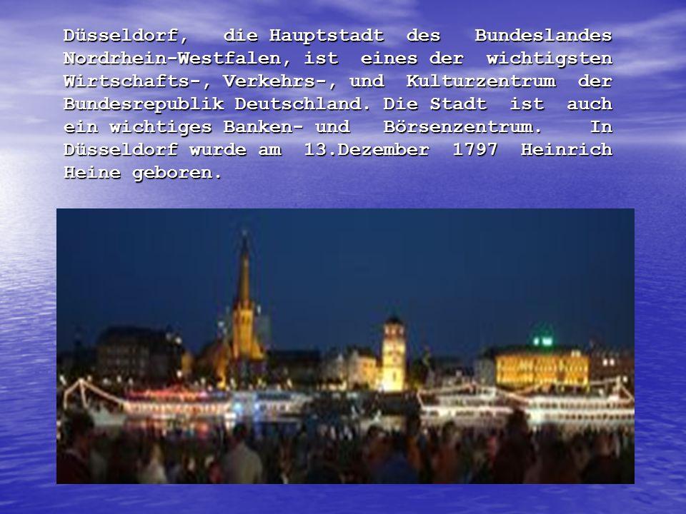 Düsseldorf, die Hauptstadt des Bundeslandes Nordrhein-Westfalen, ist eines der wichtigsten Wirtschafts-, Verkehrs-, und Kulturzentrum der Bundesrepublik Deutschland.